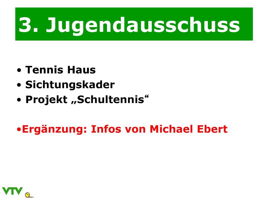 "3. Jugendausschuss Tennis Haus Sichtungskader Projekt ""Schultennis"