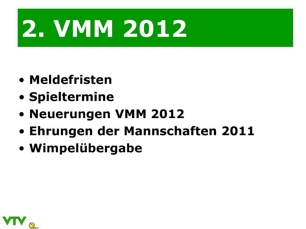 2. VMM 2012 Meldefristen Spieltermine Neuerungen VMM 2012