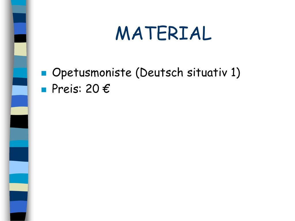 MATERIAL Opetusmoniste (Deutsch situativ 1) Preis: 20 €