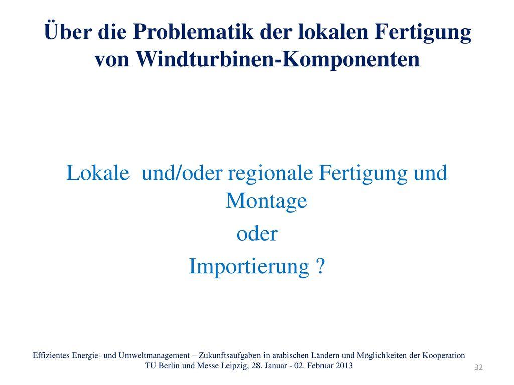 Lokale und/oder regionale Fertigung und Montage oder Importierung