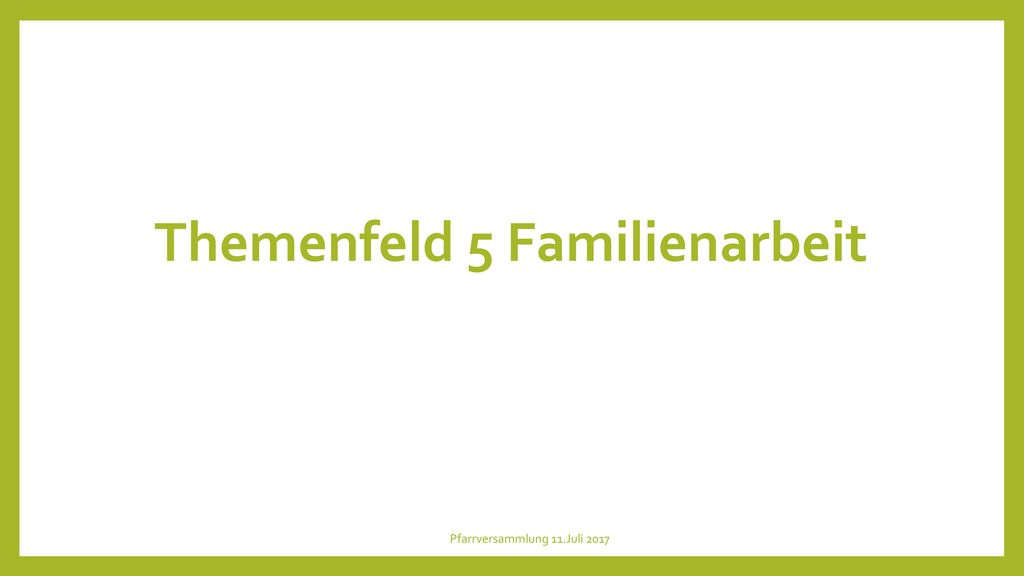 Themenfeld 5 Familienarbeit