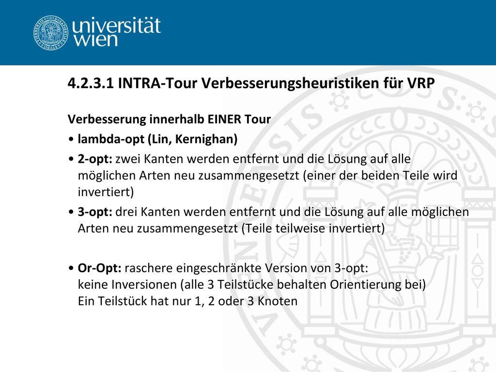 4.2.3.1 INTRA-Tour Verbesserungsheuristiken für VRP
