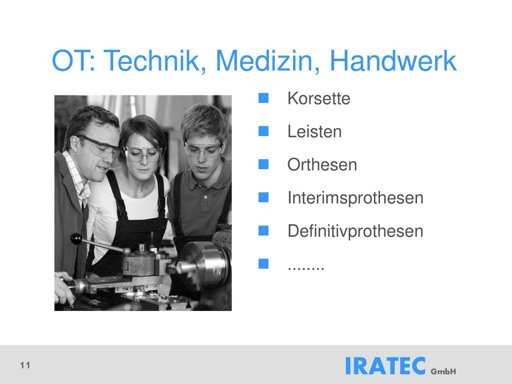 OT: Technik, Medizin, Handwerk