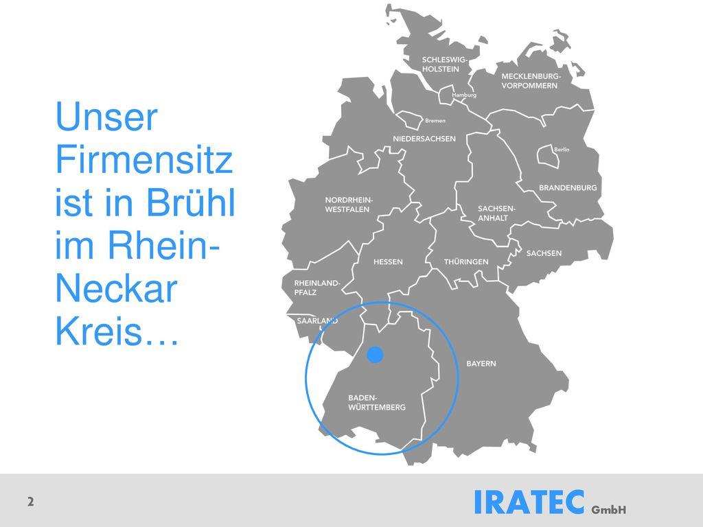 Unser Firmensitz ist in Brühl im Rhein-Neckar Kreis…