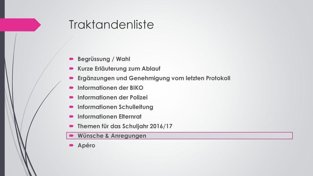 Traktandenliste Begrüssung / Wahl Kurze Erläuterung zum Ablauf