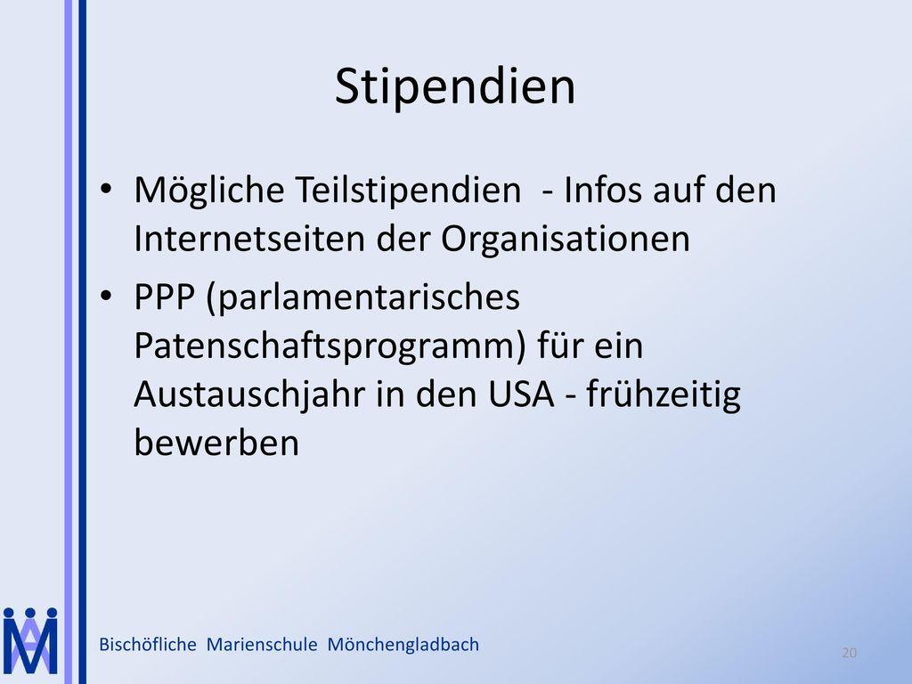 Stipendien Mögliche Teilstipendien - Infos auf den Internetseiten der Organisationen.