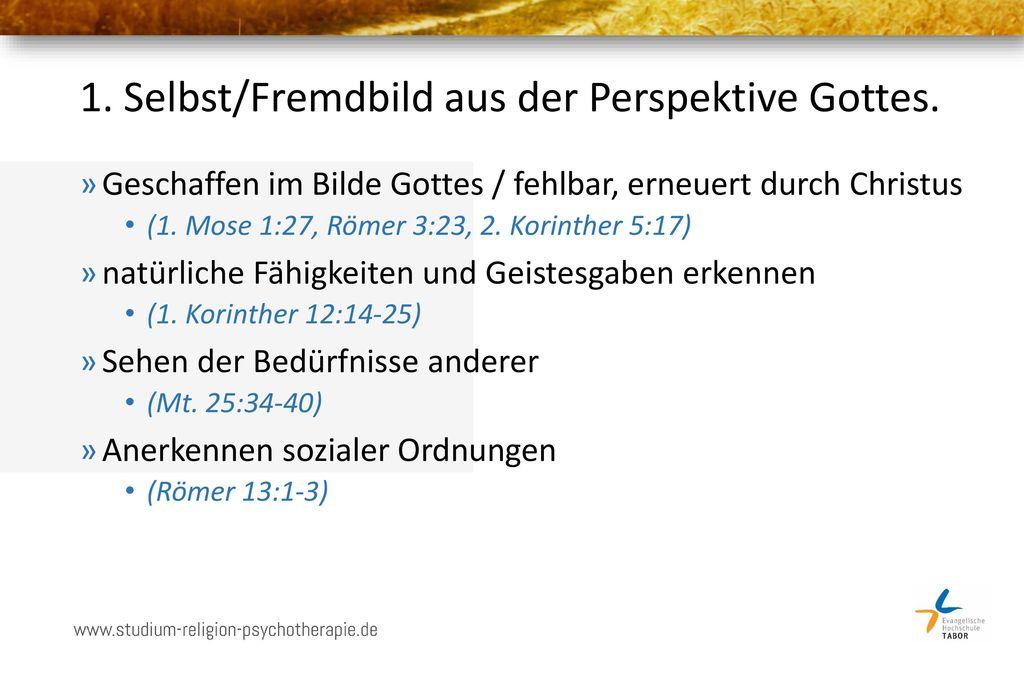 1. Selbst/Fremdbild aus der Perspektive Gottes.