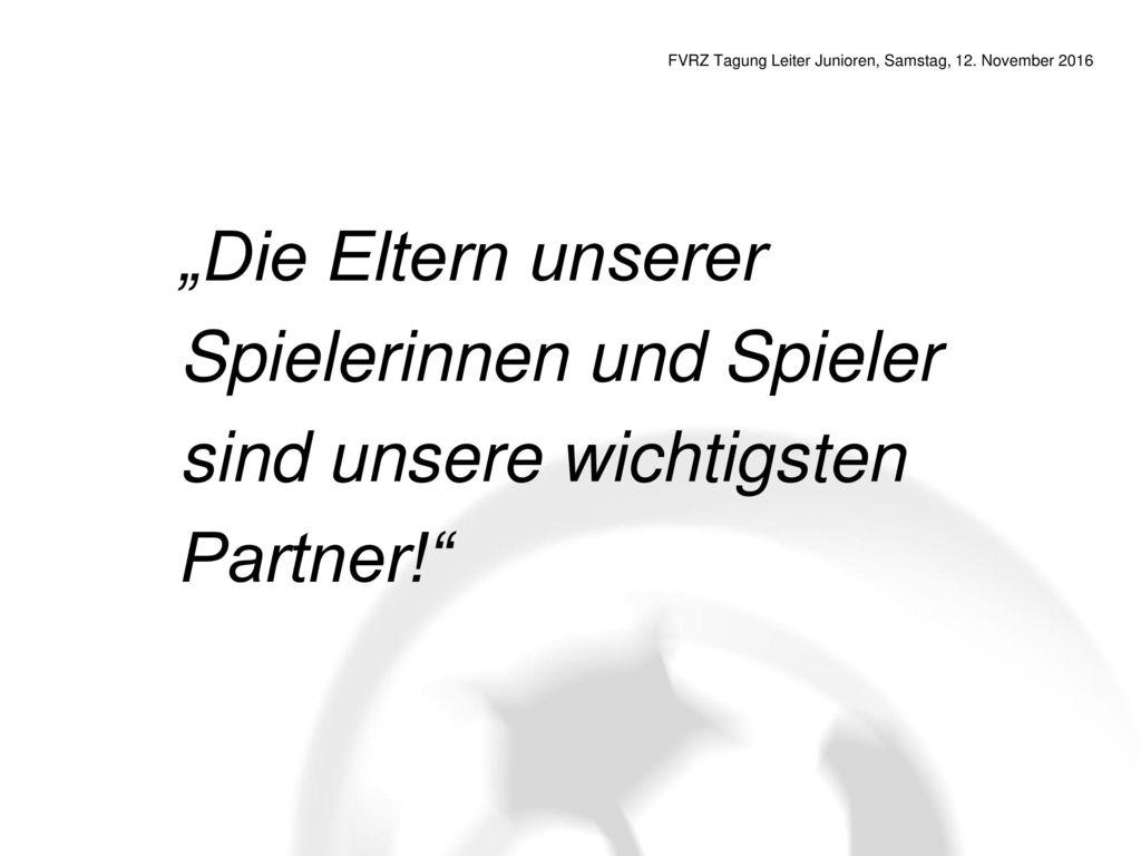 Spielerinnen und Spieler sind unsere wichtigsten Partner!