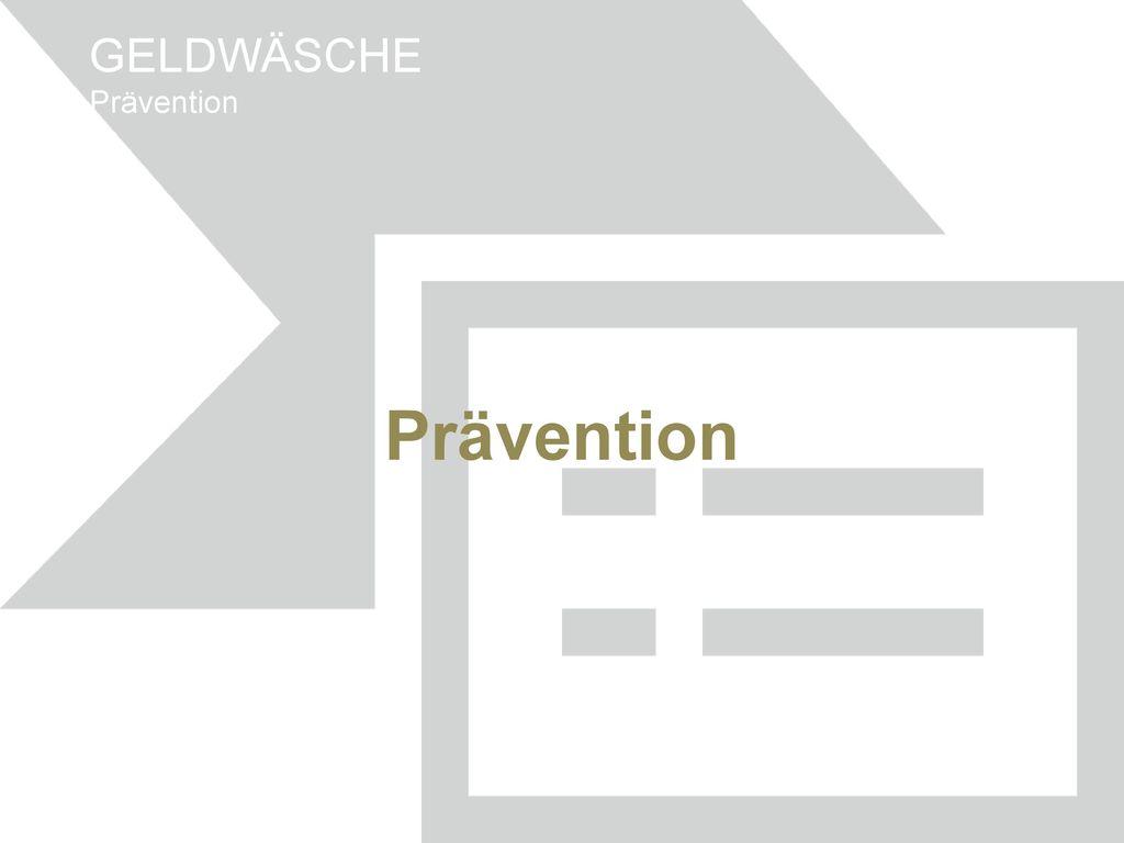GELDWÄSCHE Prävention