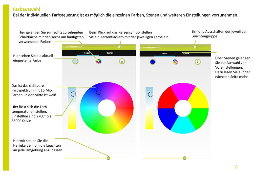 Farbauswahl Bei der individuellen Farbsteuerung ist es möglich die einzelnen Farben, Szenen und weiteren Einstellungen vorzunehmen.