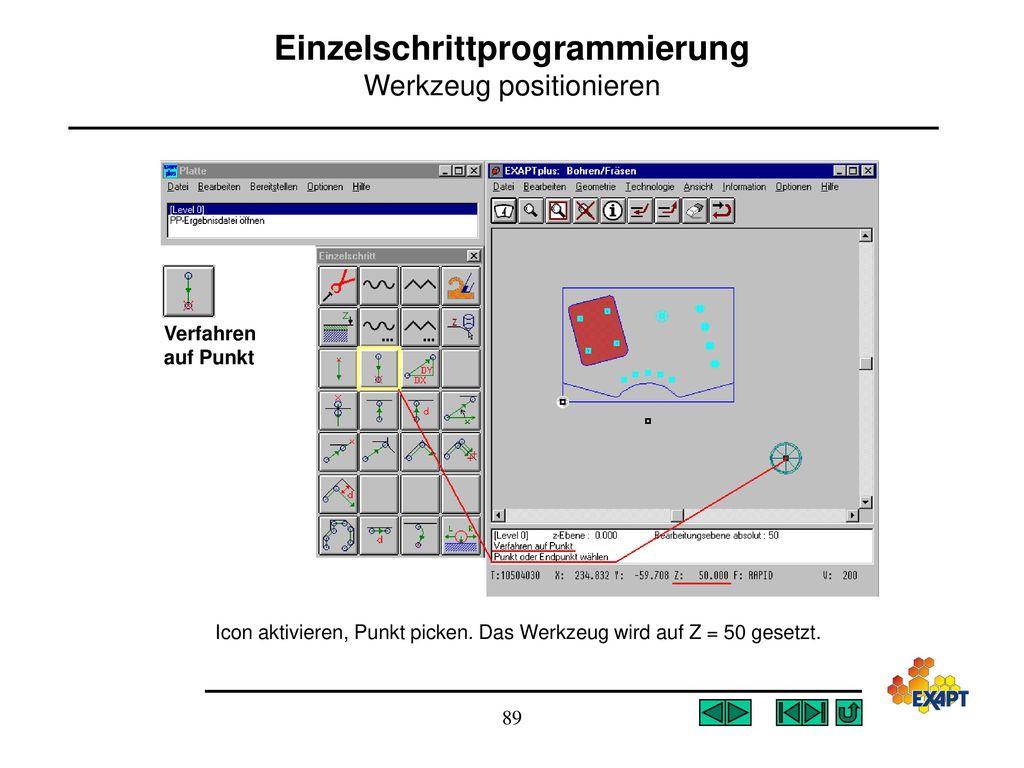 Einzelschrittprogrammierung Werkzeug positionieren