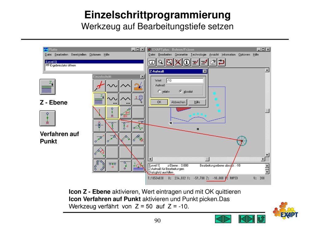 Einzelschrittprogrammierung Werkzeug auf Bearbeitungstiefe setzen