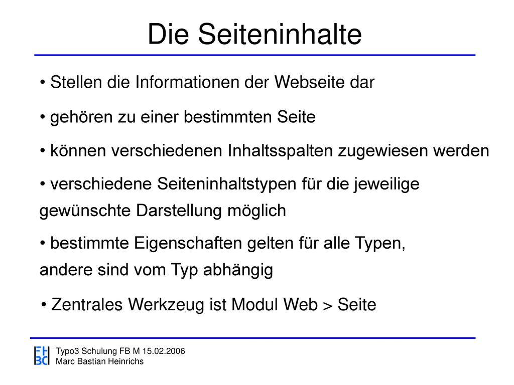 Die Seiteninhalte Stellen die Informationen der Webseite dar