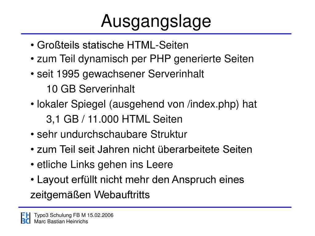 Ausgangslage Großteils statische HTML-Seiten