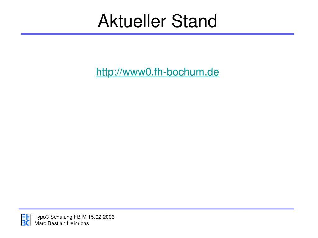 Aktueller Stand http://www0.fh-bochum.de