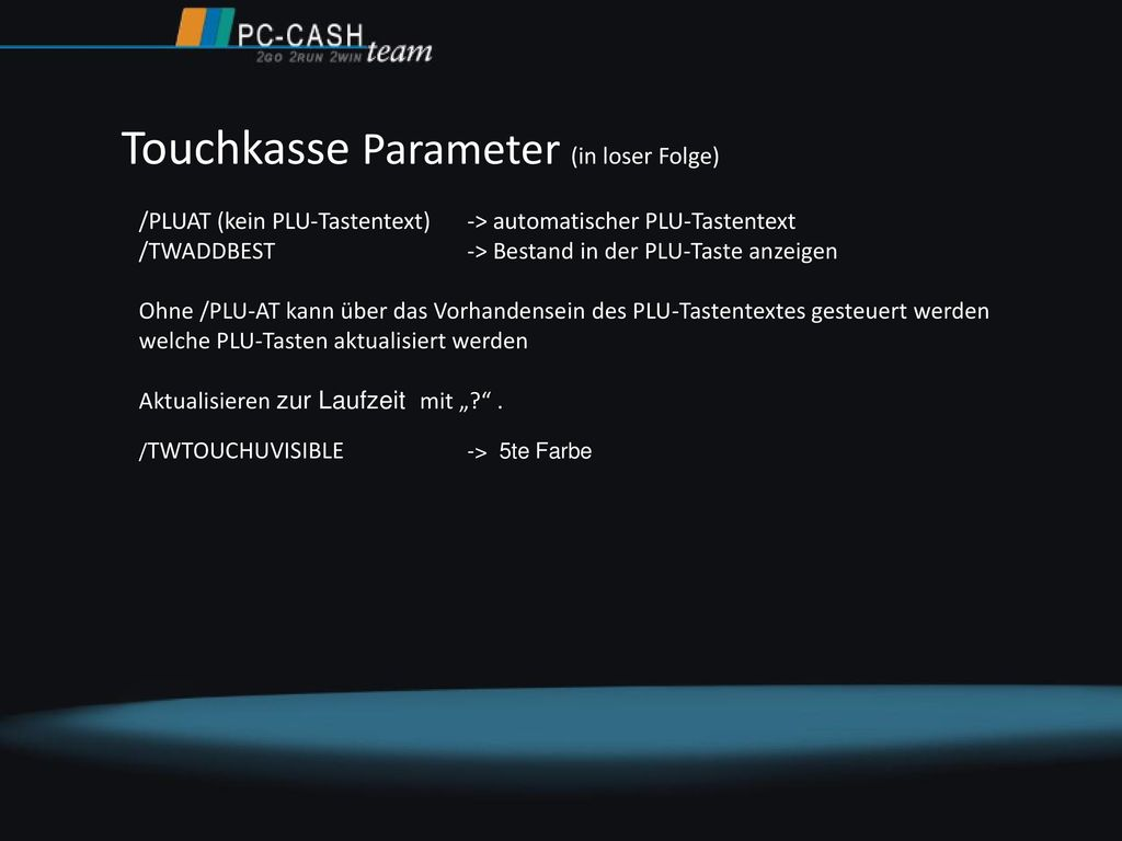 Touchkasse Parameter (in loser Folge)