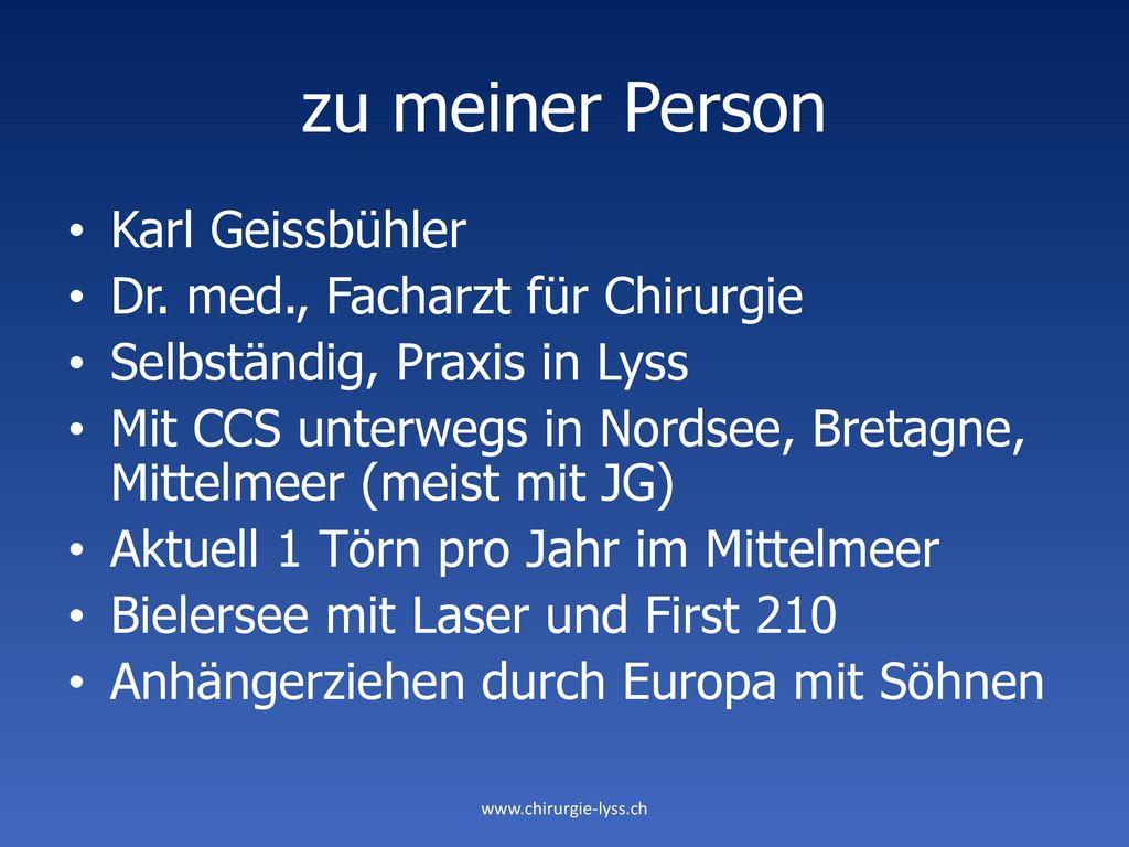 zu meiner Person Karl Geissbühler Dr. med., Facharzt für Chirurgie