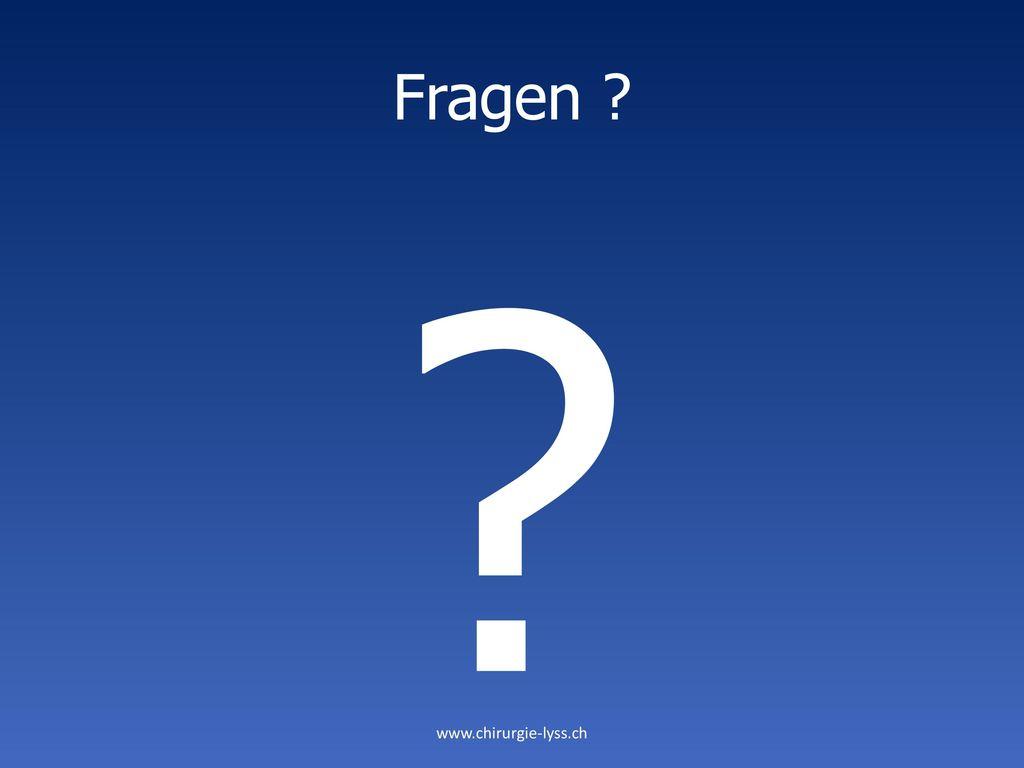 Fragen www.chirurgie-lyss.ch