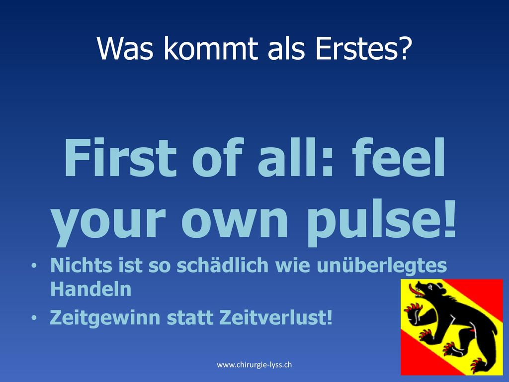 First of all: feel your own pulse!