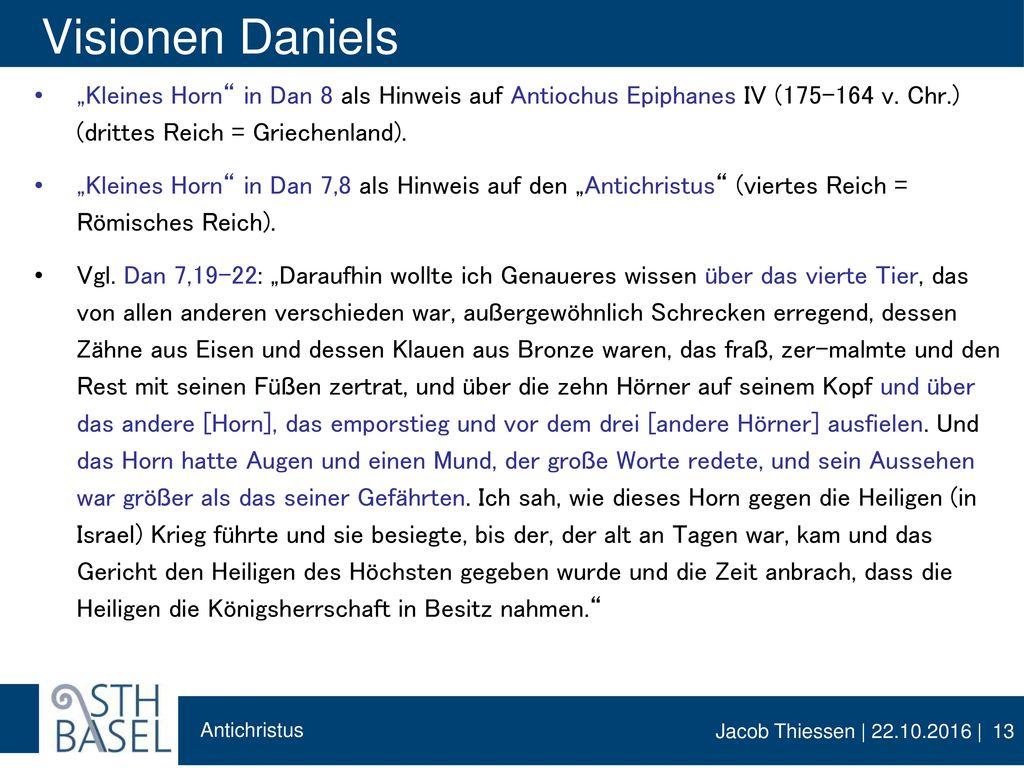 """Visionen Daniels """"Kleines Horn in Dan 8 als Hinweis auf Antiochus Epiphanes IV (175–164 v. Chr.) (drittes Reich = Griechenland)."""
