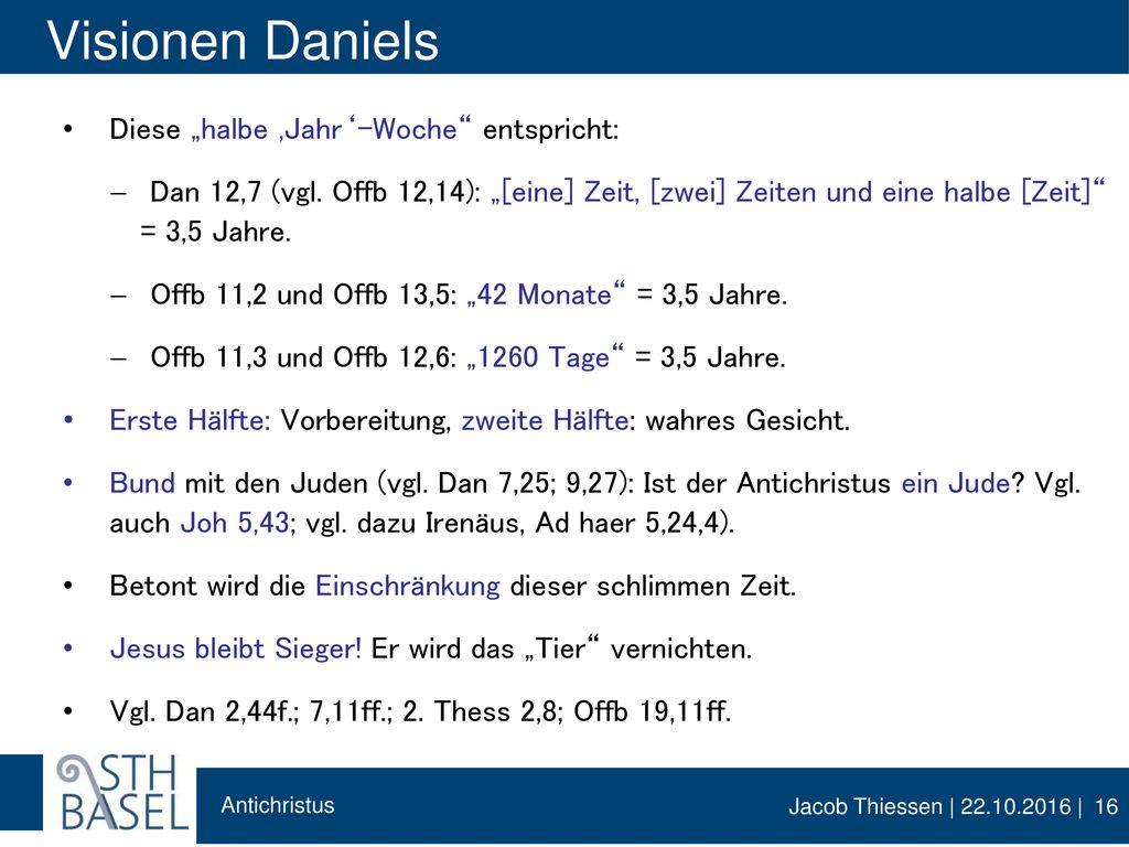 """Visionen Daniels Diese """"halbe 'Jahr'-Woche entspricht:"""