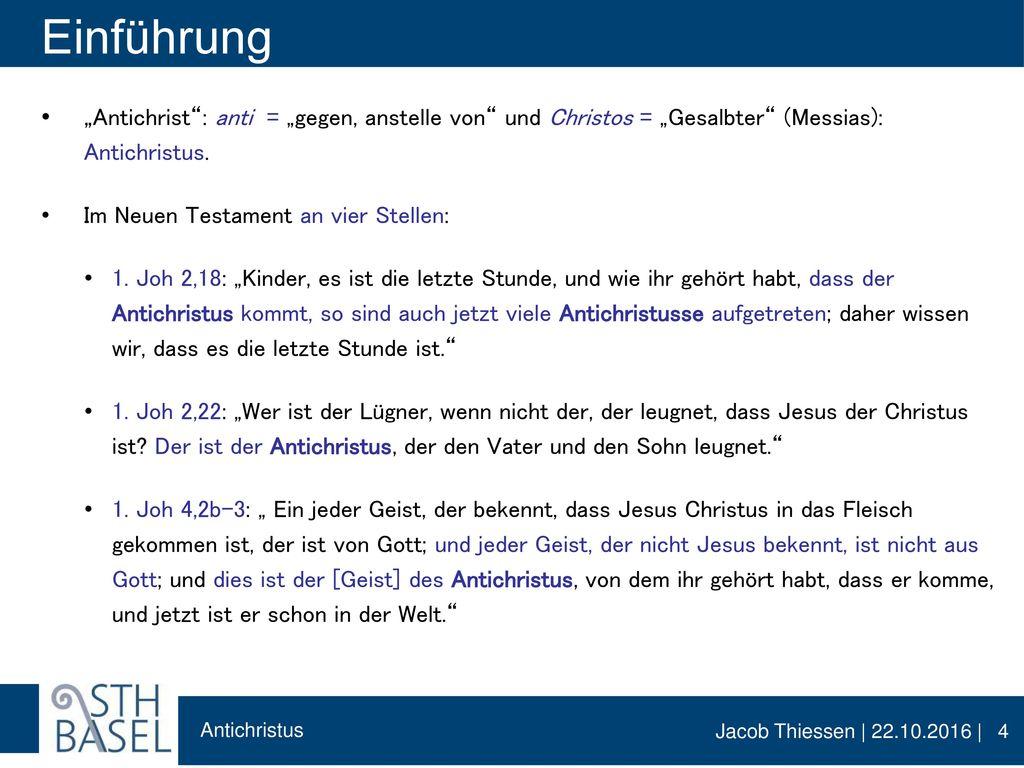 """Einführung """"Antichrist : anti = """"gegen, anstelle von und Christos = """"Gesalbter (Messias): Antichristus."""