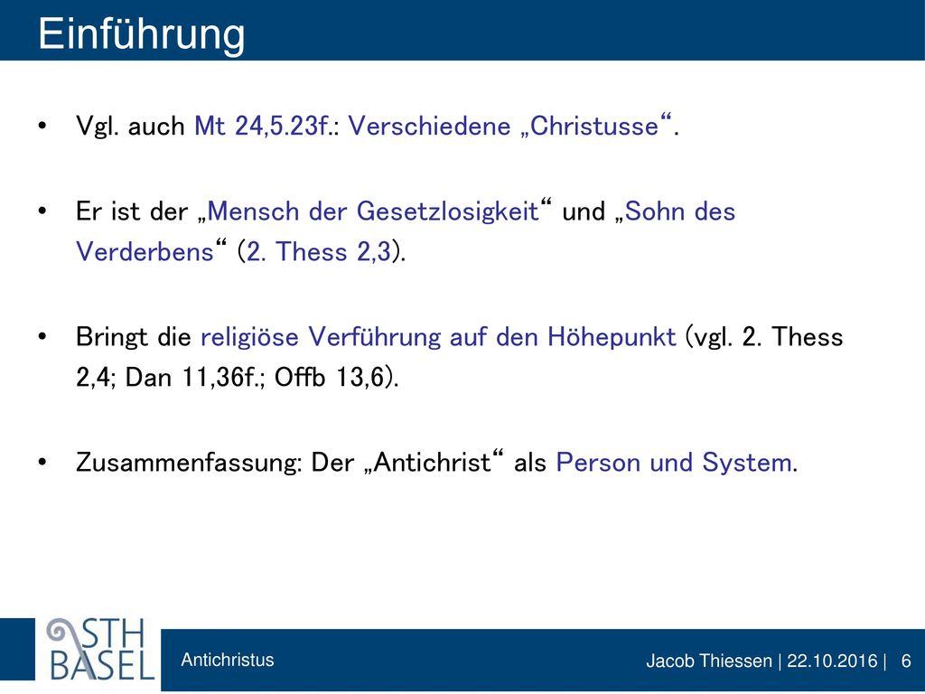 """Einführung Vgl. auch Mt 24,5.23f.: Verschiedene """"Christusse ."""