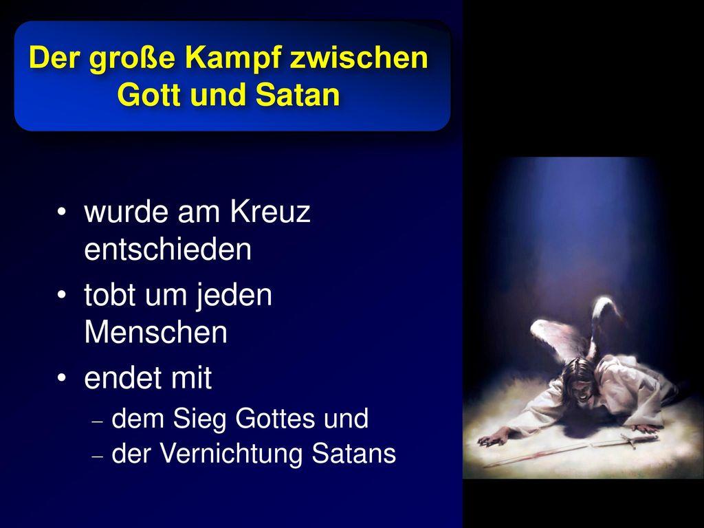 Der große Kampf zwischen Gott und Satan