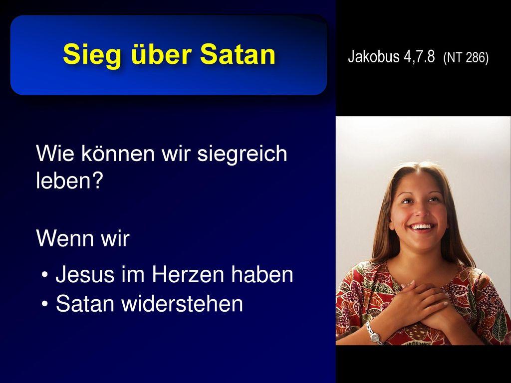 Sieg über Satan Wie können wir siegreich leben Wenn wir