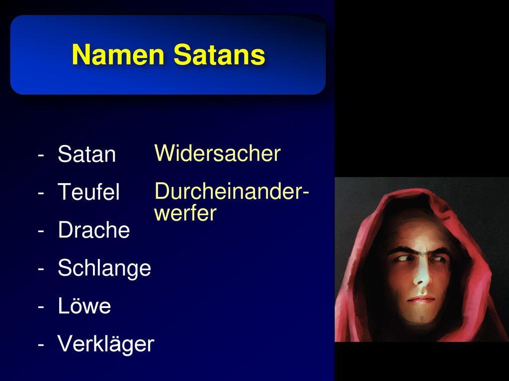 Namen Satans Satan Widersacher Teufel Durcheinander- werfer Drache