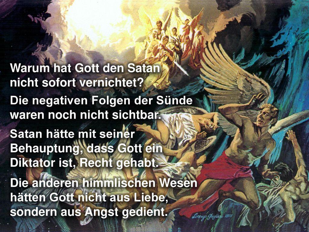 Warum hat Gott den Satan nicht sofort vernichtet