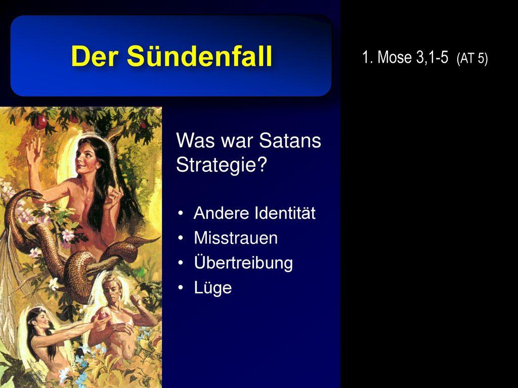 Der Sündenfall Was war Satans Strategie 1. Mose 3,1-5 (AT 5)