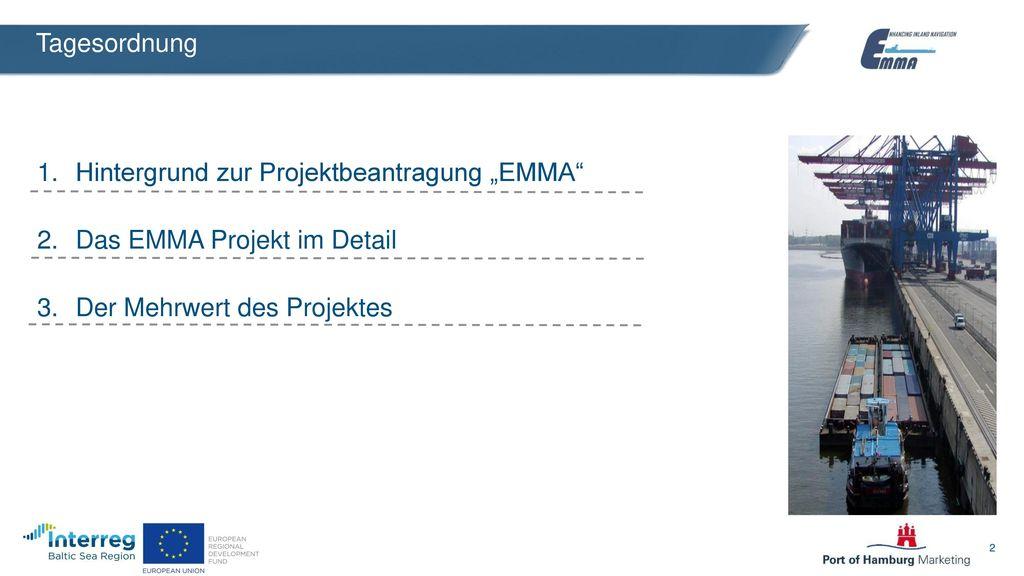 """Tagesordnung Hintergrund zur Projektbeantragung """"EMMA Das EMMA Projekt im Detail."""