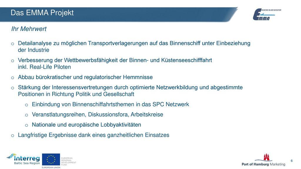 Das EMMA Projekt Ihr Mehrwert. Detailanalyse zu möglichen Transportverlagerungen auf das Binnenschiff unter Einbeziehung der Industrie.