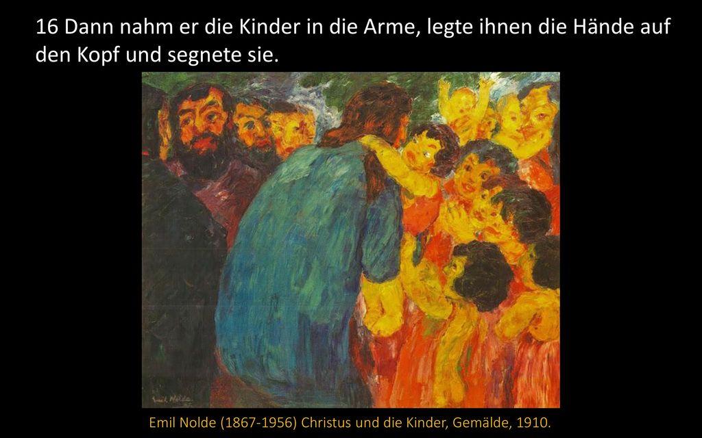 Emil Nolde (1867-1956) Christus und die Kinder, Gemälde, 1910.