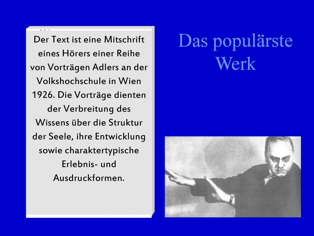 Der Text ist eine Mitschrift eines Hörers einer Reihe von Vorträgen Adlers an der Volkshochschule in Wien 1926. Die Vorträge dienten der Verbreitung des Wissens über die Struktur der Seele, ihre Entwicklung sowie charaktertypische Erlebnis- und Ausdruckformen.