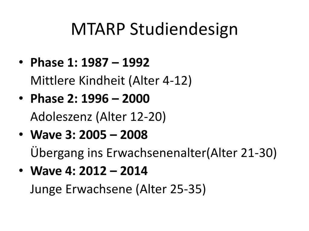 MTARP Studiendesign Phase 1: 1987 – 1992