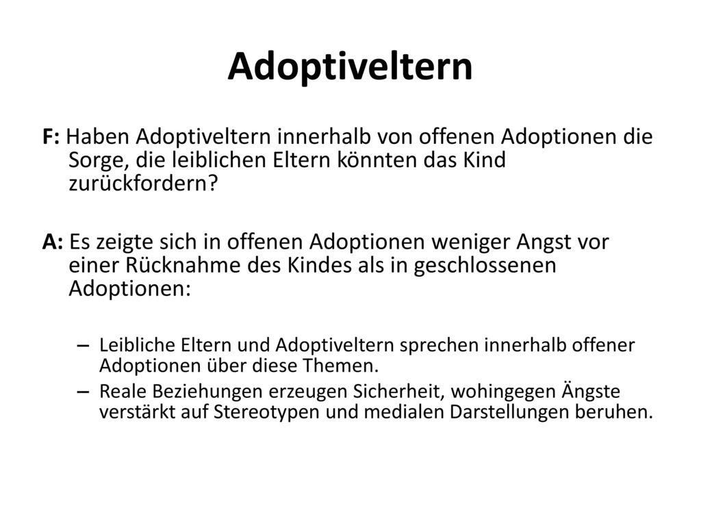 Adoptiveltern F: Haben Adoptiveltern innerhalb von offenen Adoptionen die Sorge, die leiblichen Eltern könnten das Kind zurückfordern