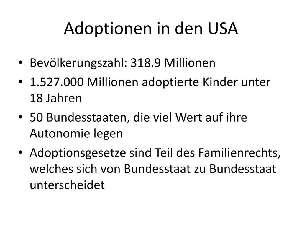 Adoptionen in den USA Bevölkerungszahl: 318.9 Millionen