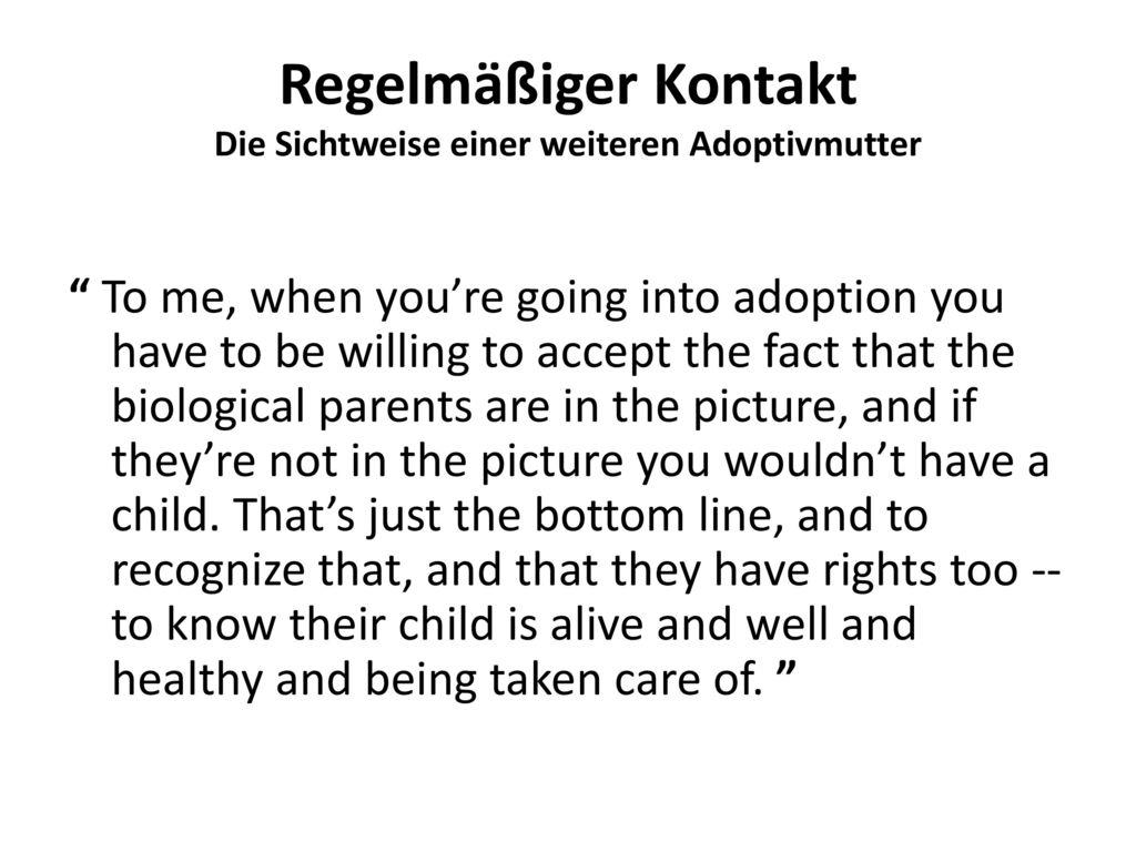 Regelmäßiger Kontakt Die Sichtweise einer weiteren Adoptivmutter