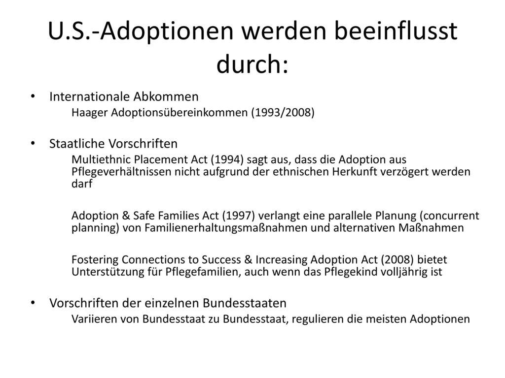 U.S.-Adoptionen werden beeinflusst durch: