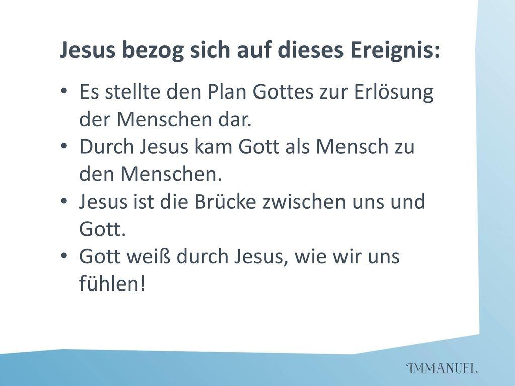 Jesus bezog sich auf dieses Ereignis: