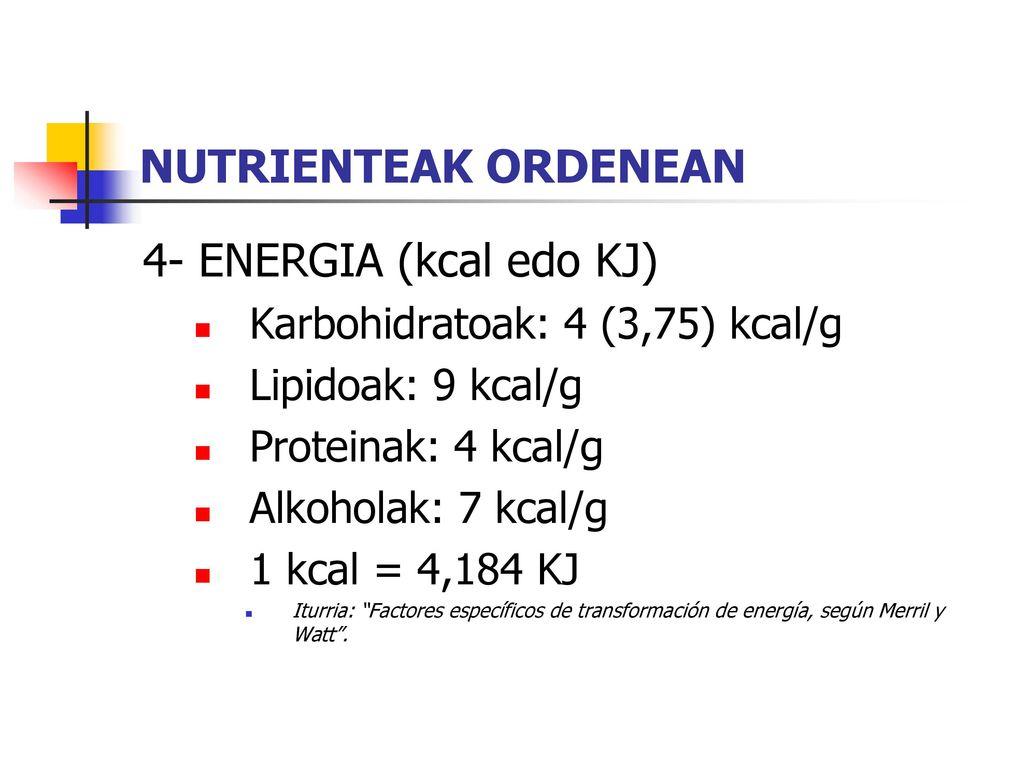 NUTRIENTEAK ORDENEAN 4- ENERGIA (kcal edo KJ)