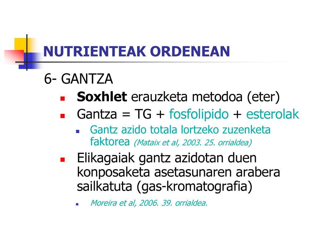 NUTRIENTEAK ORDENEAN 6- GANTZA Soxhlet erauzketa metodoa (eter)
