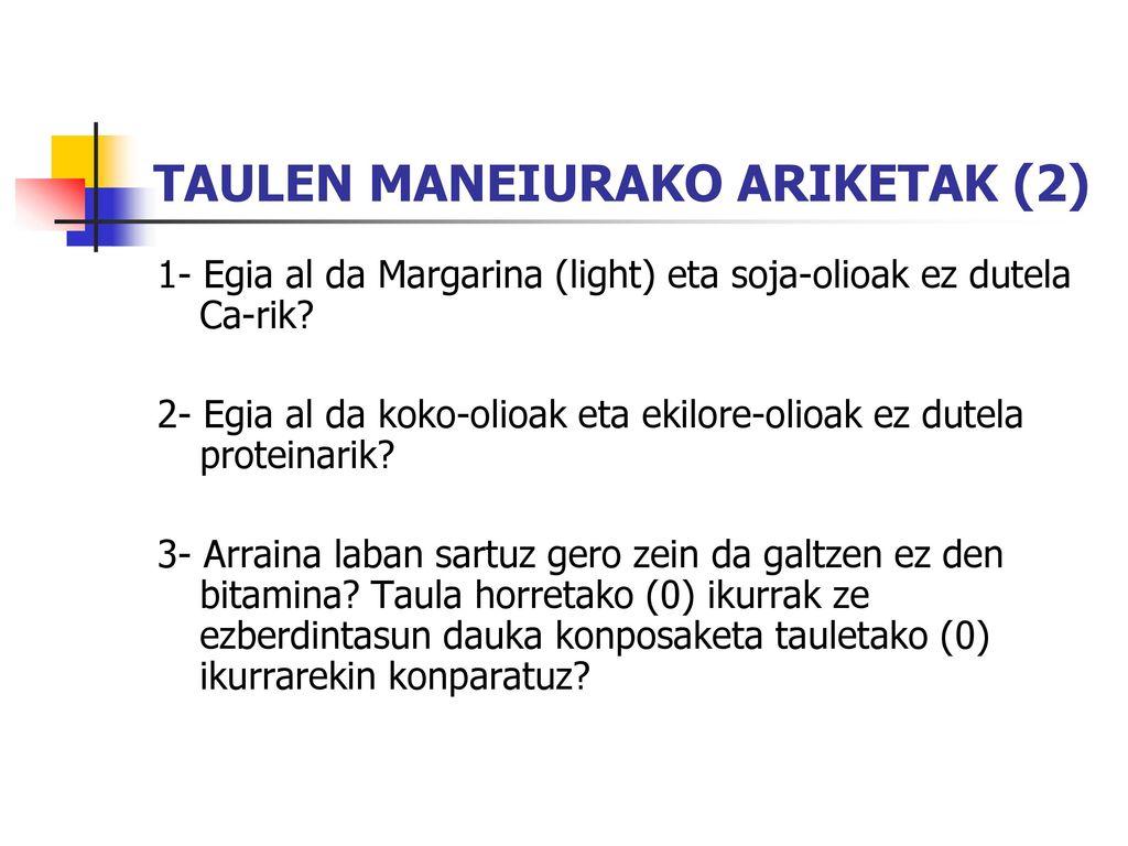 TAULEN MANEIURAKO ARIKETAK (2)