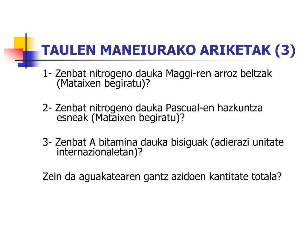 TAULEN MANEIURAKO ARIKETAK (3)
