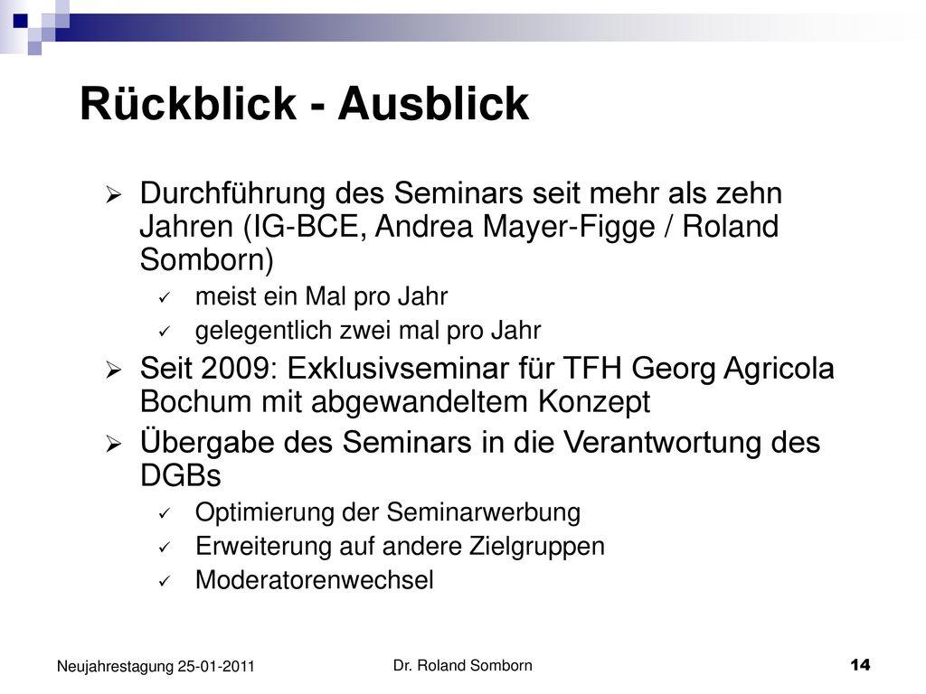 Rückblick - Ausblick Durchführung des Seminars seit mehr als zehn Jahren (IG-BCE, Andrea Mayer-Figge / Roland Somborn)