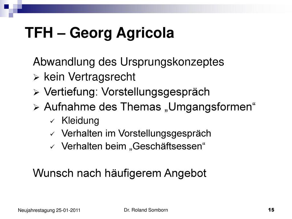 TFH – Georg Agricola Abwandlung des Ursprungskonzeptes