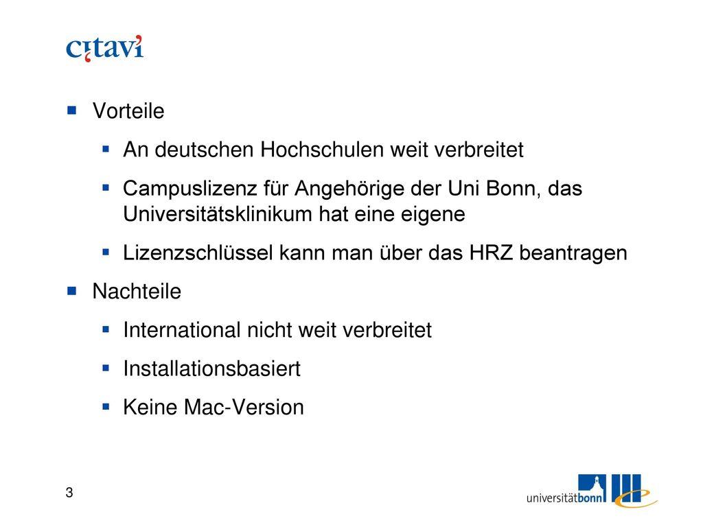 Installation Siehe https://www.hrz.uni-bonn.de/services/software-hardware/pc-anwendungen/literaturverwaltung/citavi.