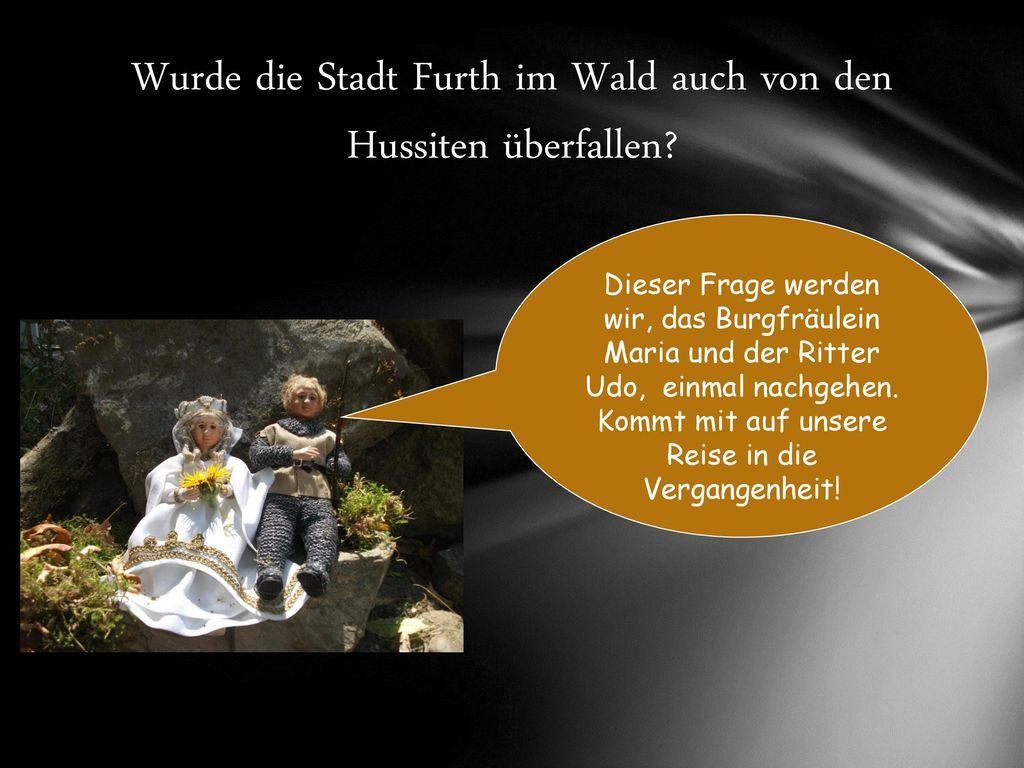 Wurde die Stadt Furth im Wald auch von den Hussiten überfallen